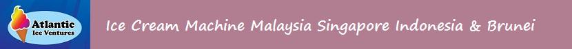 Ice Cream Machine Malaysia Singapore Indonesia Brunei